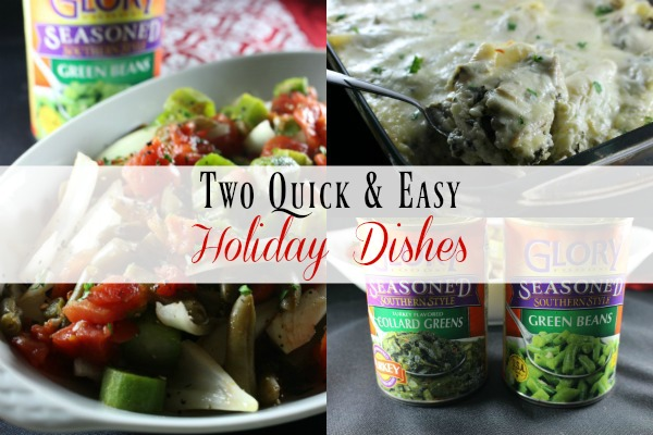 Two Easy & Delicious Holiday Dishes made with Glory brand collard greens and southern style green beans