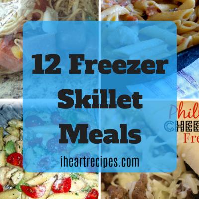 12 Freezer Skillet Meals