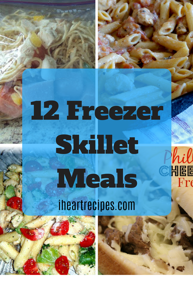 12 Freezer Skillet Meals   I Heart Recipes