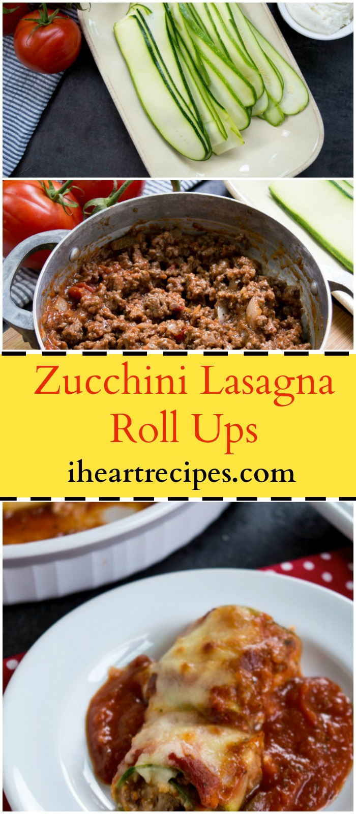 Zucchini Lasagna Roll Ups with Beef & Ricotta | I Heart Recipes