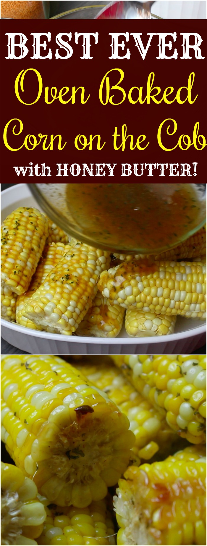Oven Baked Corn on the Cob with Honey Butter | I Heart Recipes