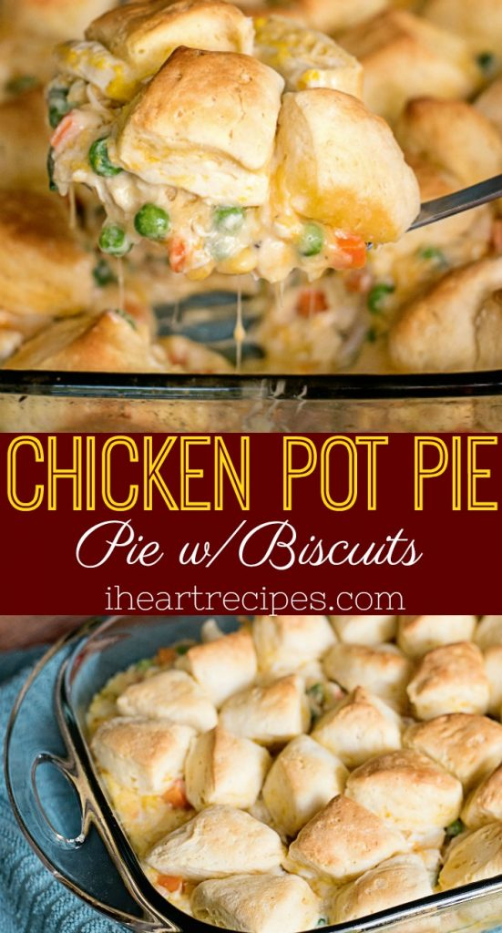 Chicken Pot Pie with Biscuits | I Heart Recipes