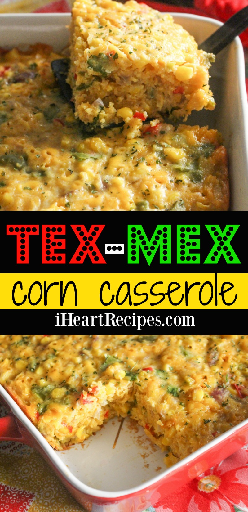 This delicious Tex Mex corn casserole is packed with flavor