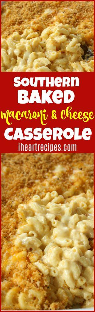 Southern Baked Macaroni & Cheese Casserole | I Heart Recipes